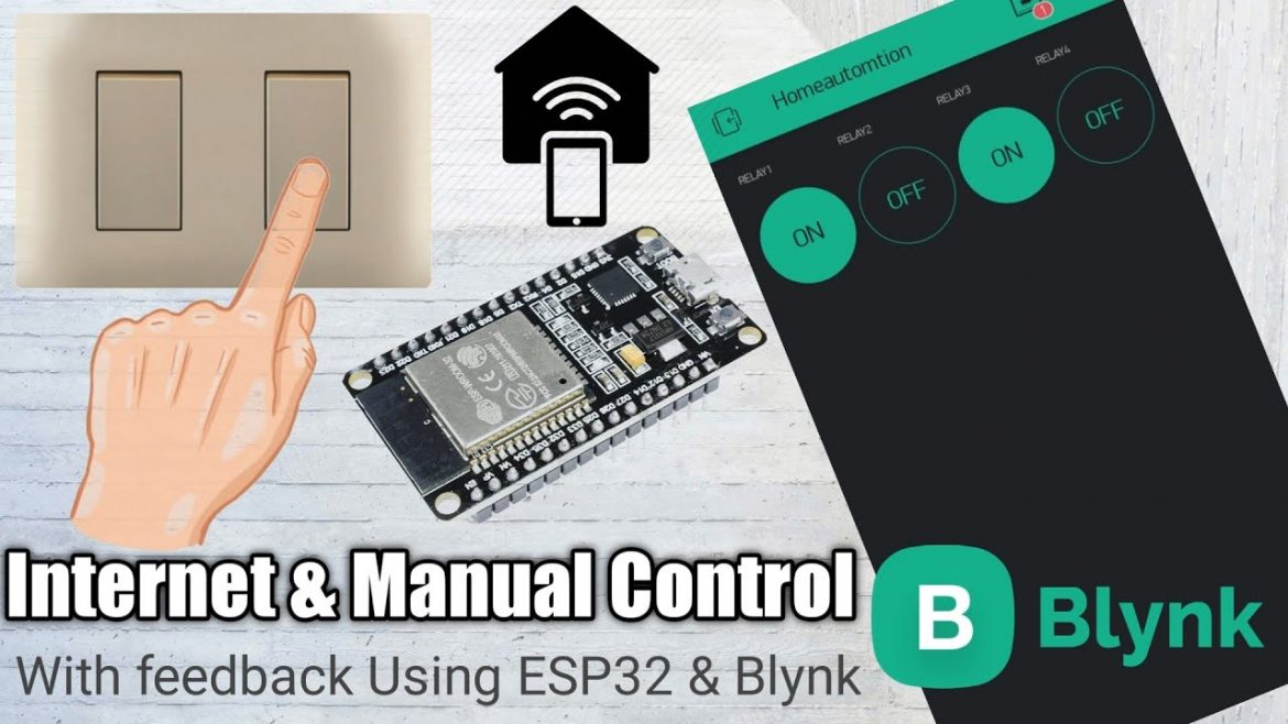 Internet and Manual Control HomeAutomation System with feedback using ESP32 & Blynk.